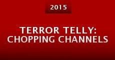 Terror Telly: Chopping Channels (2015)