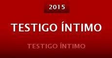 Testigo Íntimo (2015)