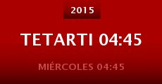 Película Tetarti 04:45