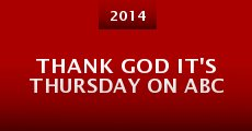 Película Thank God It's Thursday on ABC