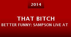 That Bitch Better Funny: Sampson Live at Howard Theater (2014) stream