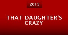 Película That Daughter's Crazy