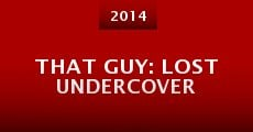 That Guy: Lost Undercover (2014)