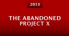 Película The Abandoned Project X