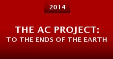 Película The AC Project: To the Ends of the Earth