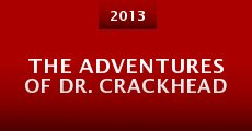 The Adventures of Dr. Crackhead (2013) stream