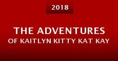 Película The Adventures of Kaitlyn Kitty Kat Kay