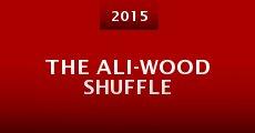 The Ali-wood Shuffle (2015)