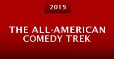 The All-American Comedy Trek (2015) stream