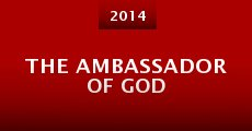 The Ambassador of God (2014) stream