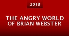 The Angry World of Brian Webster (2015) stream