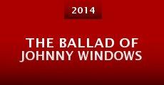The Ballad of Johnny Windows (2014) stream