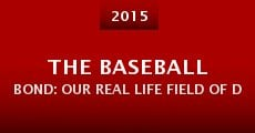 The Baseball Bond: Our Real Life Field of Dreams (2015)