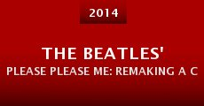 The Beatles' Please Please Me: Remaking a Classic (2014)