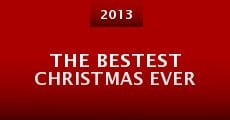 The Bestest Christmas Ever (2013) stream