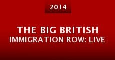 Película The Big British Immigration Row: Live
