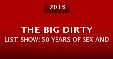 The Big Dirty List Show: 50 Years of Sex and Music (2013) stream