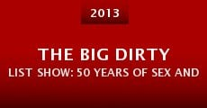 The Big Dirty List Show: 50 Years of Sex and Music (2013)