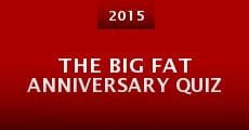 The Big Fat Anniversary Quiz