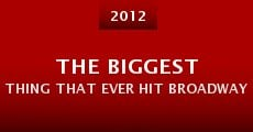 Película The Biggest Thing That Ever Hit Broadway