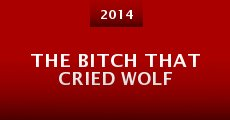The Bitch That Cried Wolf (2014)