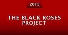 Película The Black Roses Project