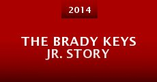 The Brady Keys Jr. Story (2014)