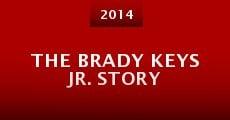The Brady Keys Jr. Story (2014) stream