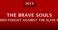 Película The Brave Souls Who Fought Against the Slave Vampire Women