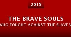 The Brave Souls Who Fought Against the Slave Vampire Women (2015) stream