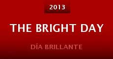 Película The Bright Day