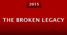 The Broken Legacy (2014) stream