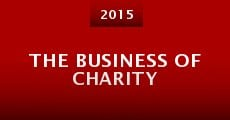 The Business of Charity (2015) stream