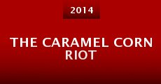 Película The Caramel Corn Riot