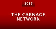 The Carnage Network (2015) stream