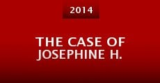 The Case of Josephine H. (2014)