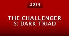 The Challenger 5: Dark Triad (2014) stream