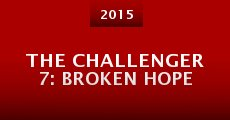 The Challenger 7: Broken Hope (2015) stream