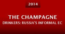 Película The Champagne Drinkers: Russia's informal economy from the back seat of a taxi