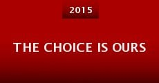 The Choice Is Ours (2015) stream