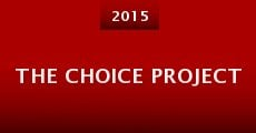 The Choice Project (2015)