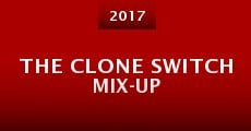 Película The Clone Switch Mix-Up
