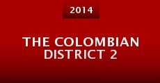 Película The Colombian District 2