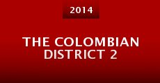 The Colombian District 2 (2014)