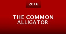The Common Alligator (2015) stream