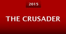 The Crusader (2015) stream