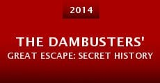 Película The Dambusters' Great Escape: Secret History