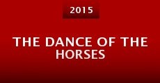 The Dance of the horses (2014) stream
