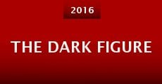 The Dark Figure (2016) stream