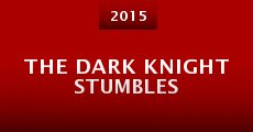 Película The Dark Knight Stumbles